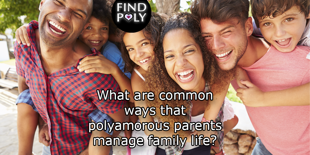 Six Steps for Positive Polyamorous Parenting | Find Poly